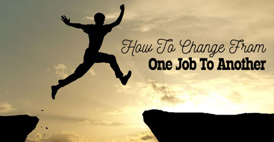 How to Change from One Job to Another 16 Best Tips - WiseStep