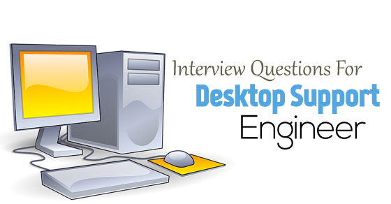 Desktop Support Engineer Interview Questions and Answers - WiseStep