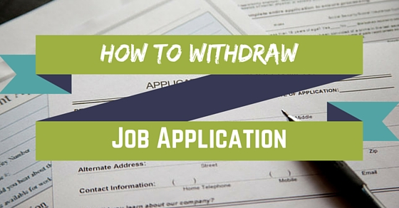 How to Cancel or Withdraw Job Application Best Advice - WiseStep