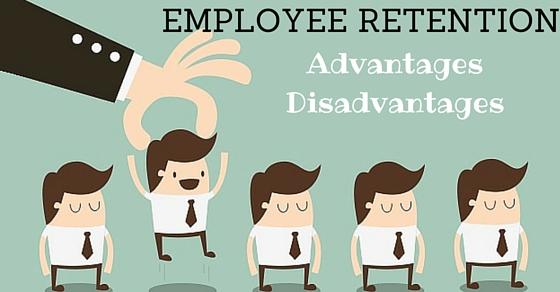 Employee Retention Advantages, Disadvantages  Strategies - WiseStep
