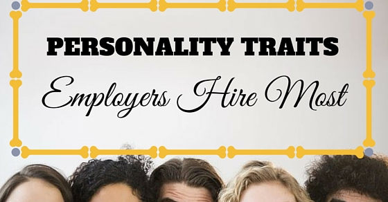 Top 17 Personality Traits Employers Hire Most - WiseStep - traits to put on a resume