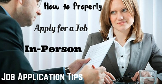 How to Properly Apply for a Job In Person Job Application Tips