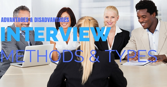 Interview Methods and Types Advantages and Disadvantages - WiseStep