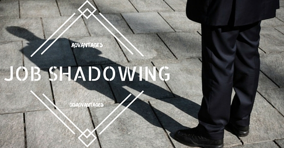Job Shadowing - Top 20 Advantages and Disadvantages - WiseStep