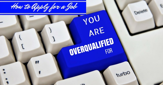 How to Apply for a Job You\u0027re Overqualified For 14 Best Tips - WiseStep