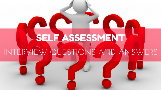 Top 16 Self Assessment Interview Questions and Answers - WiseStep - Self Evaluation