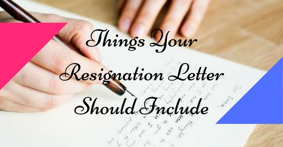 16 Things your Resignation Letter Should  Should Not Include - WiseStep