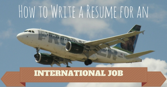 How to Write a Resume for an International Job 11 Best Tips - WiseStep - how to write the resume for a job