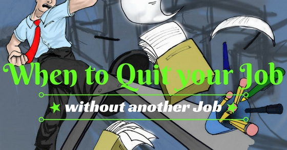 When to Quit your Job Without Another Job 16 Good Reasons - WiseStep