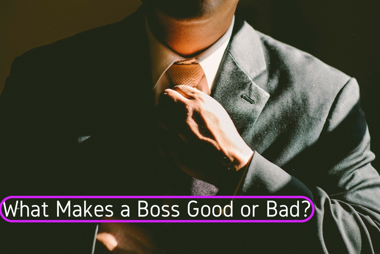 Bad 24 What Makes A Good Or Bad Boss 24 Best Qualities Wisestep