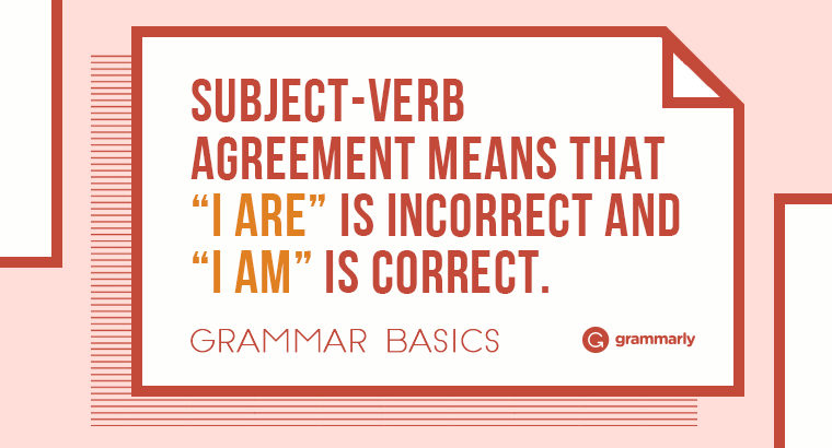 Grammar Basics What Is Subject-Verb Agreement? Grammarly Blog
