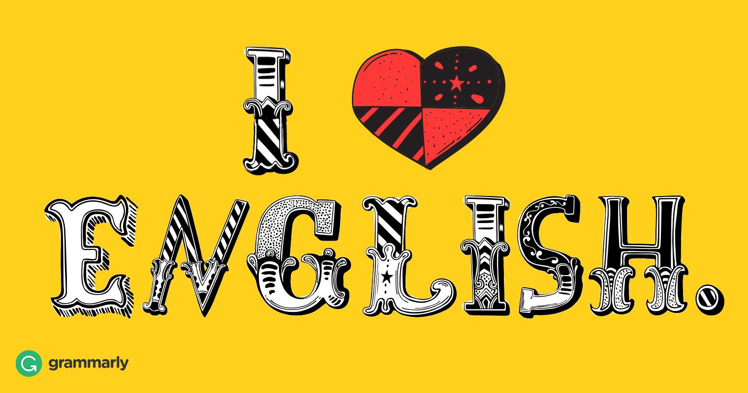 7 Reasons To Love The English Language Grammarly