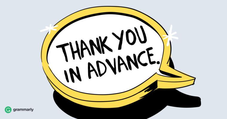 5 Alternative Ways to Say \u201cThank You in Advance\u201d Grammarly