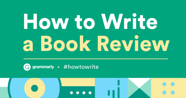 How To Write a Book Review Grammarly