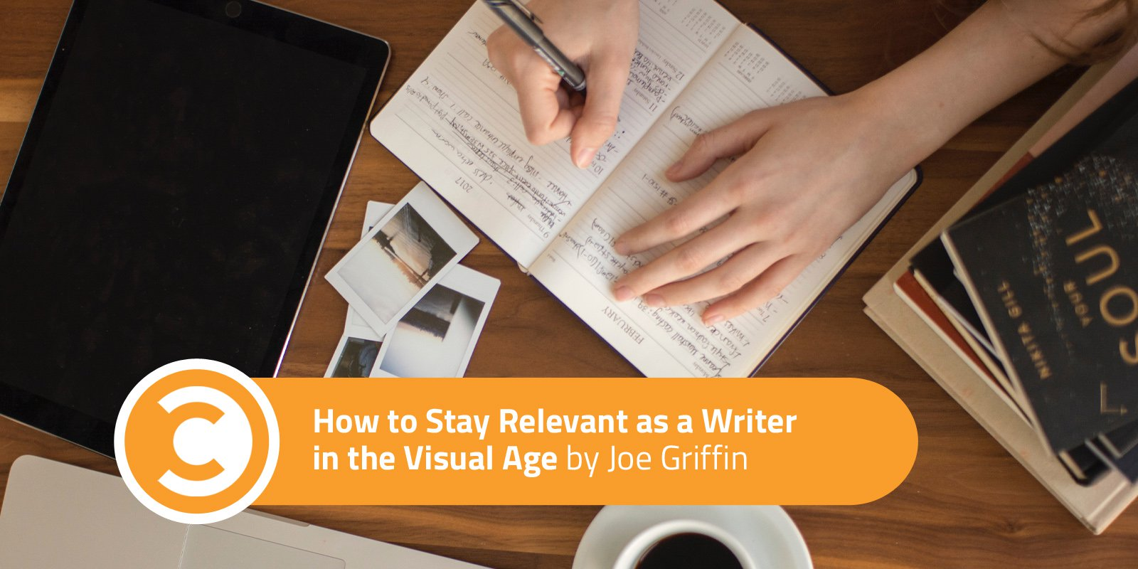 How-to-Stay-Relevant-as-a-Writer-in-the-Visual-Age