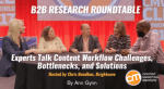 b2b-research-roundtable-content-workflows-bottlenecks-solutions