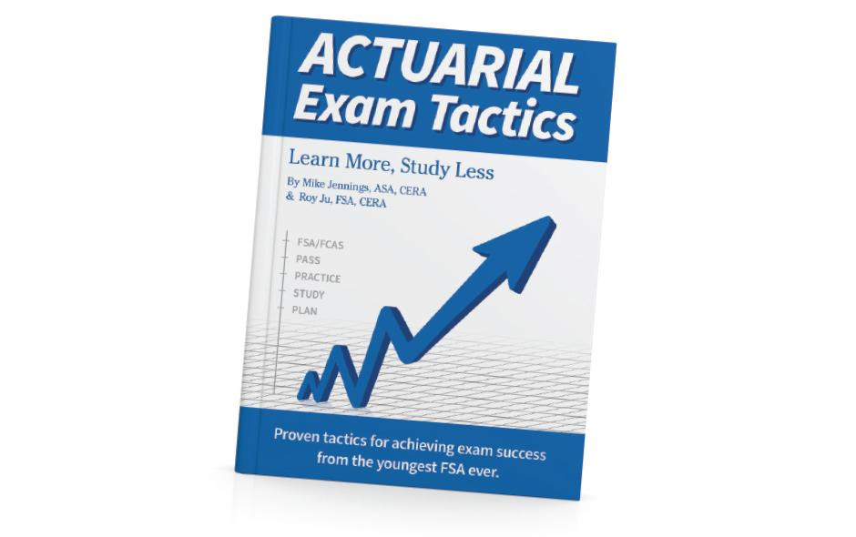 Actuarial Exam Tactics Learn More, Study Less - Contingencies Magazine
