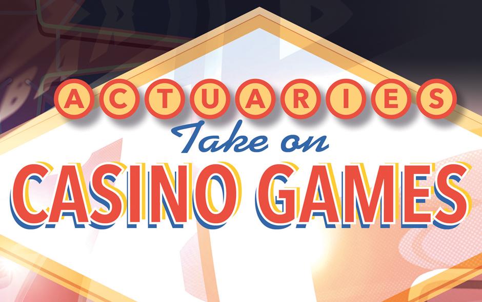 Actuaries Take On Casino Games - Contingencies Magazine