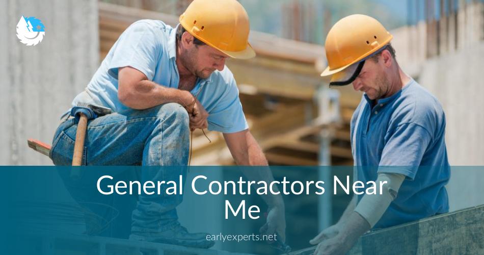 General Contractors Near Me - Checklist & Price Quotes in 2018