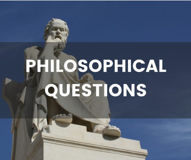 202 Philosophical Questions - A huge list of thought provoking questions