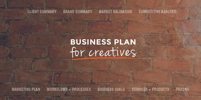 How to Write A Business Plan For Creatives in 2019 (Free Template)