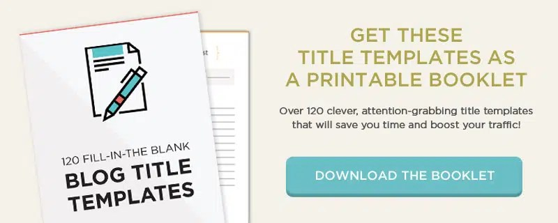 120+ Eye-Catching Blog Post Titles That Convert Like Crazy in 2018