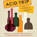 "Event: A Vinegar-Filled Evening with author of ""Acid Trip"""