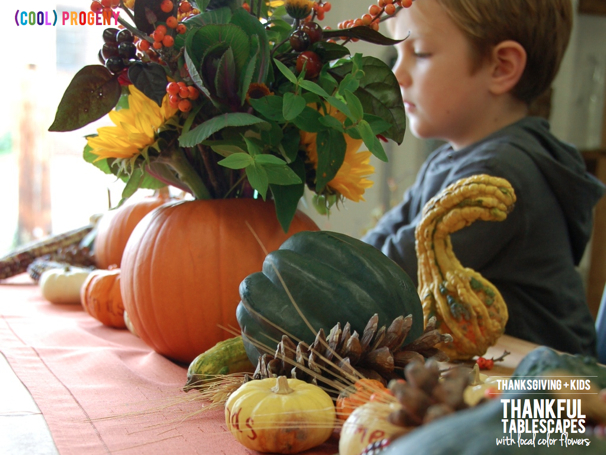 Thanksgiving + Kids: Thankful Tablescapes with Local Color Flowers and (cool) progeny