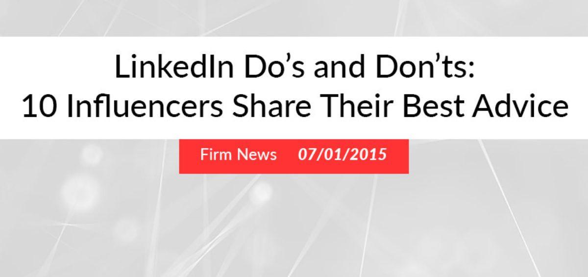 LinkedIn Do\u0027s and Don\u0027ts 10 Influencers Share Their Best Advice