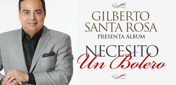 "Gilberto Santarosa: ""Necesito un bolero"""