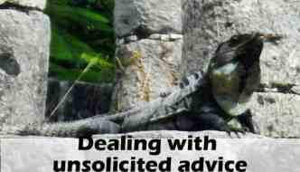 Dealing with unsolicited Advice