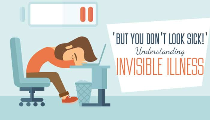"""""""But You Don't Look Sick!"""" – Understanding Invisible Illness"""