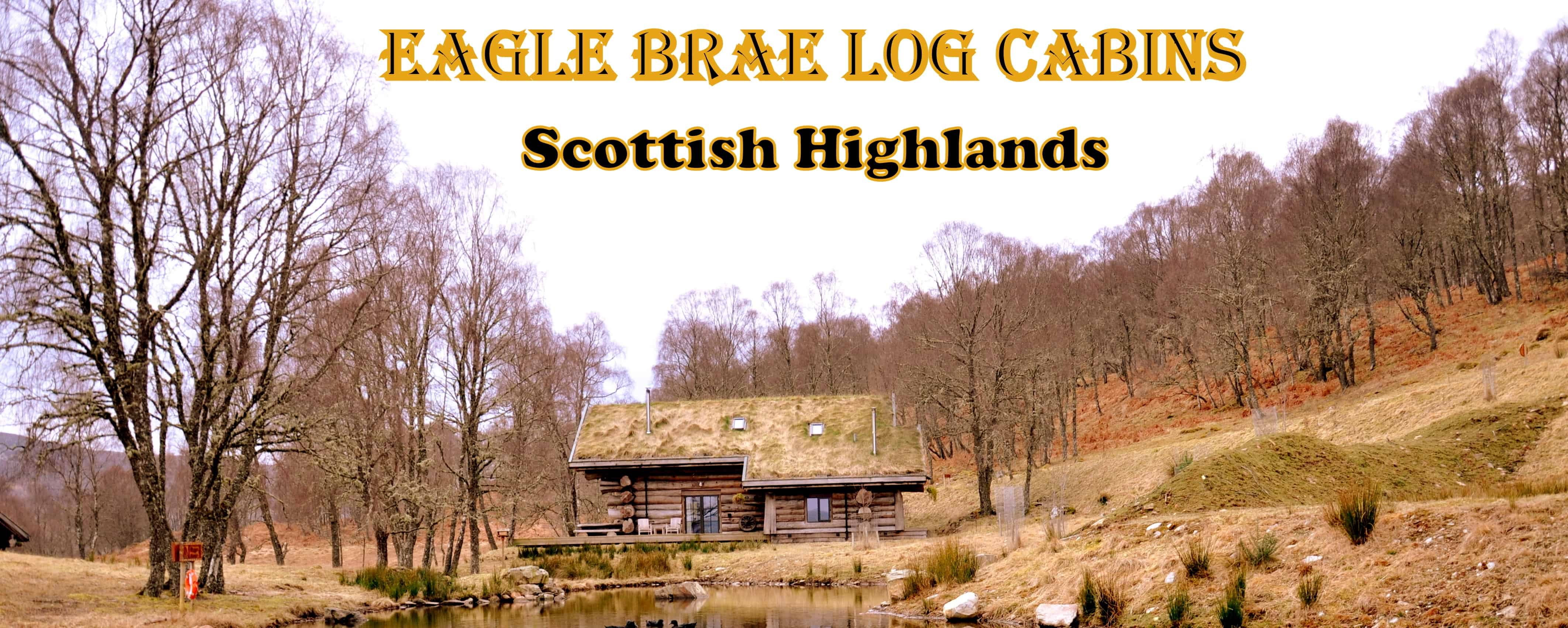 Rustic, sustainable, wild, yet a luxury accommodation in Scotland – Eagle Brae Log Cabins