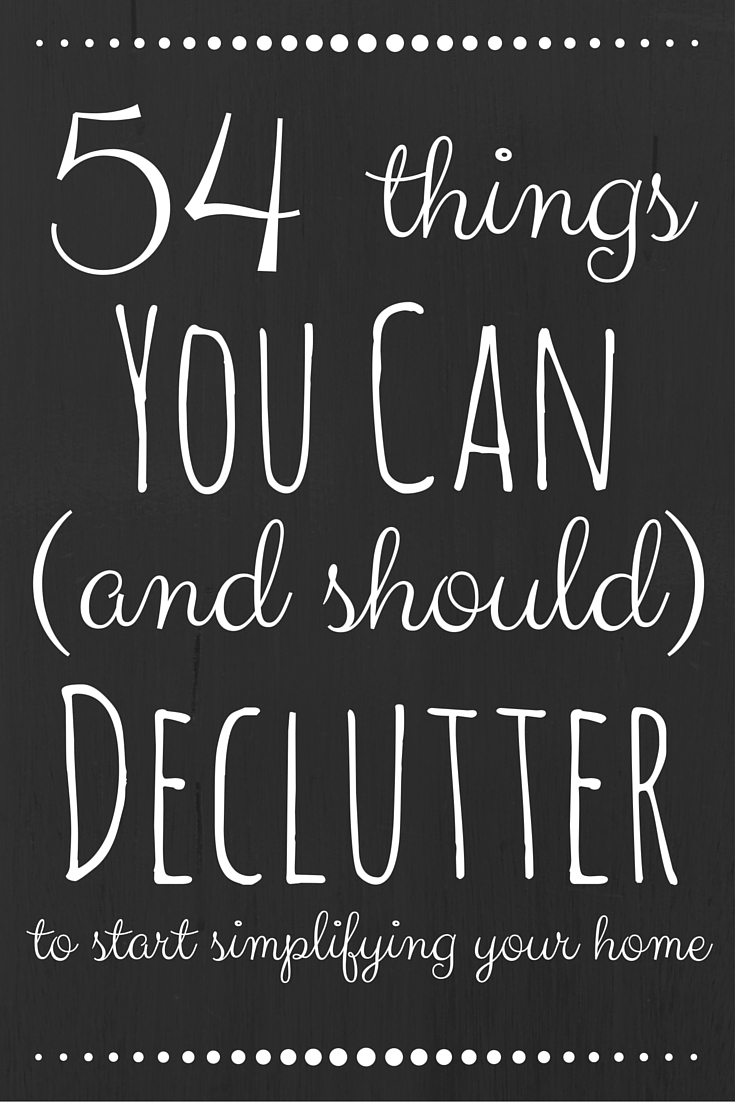 54 items you can and should declutter country life for Simple guide to a minimalist life