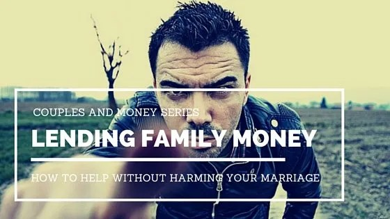 HOW TO HELP YOUR FAMILY WITH MONEY WITHOUT HARMING YOUR MARRIAGE