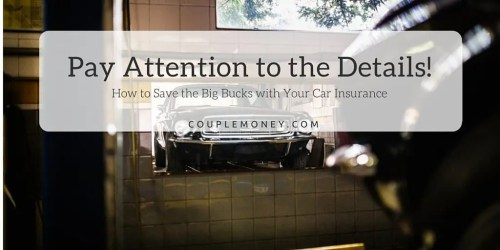Save a Ton of Money with Car Insurance Pay Attention to the Details!