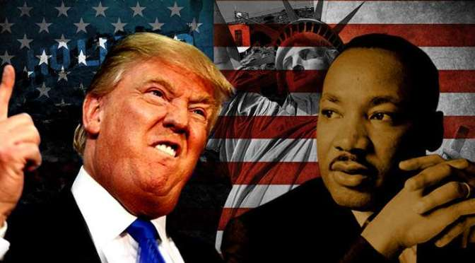 MARTIN LUTHER KING JR. VS. DONALD TRUMP