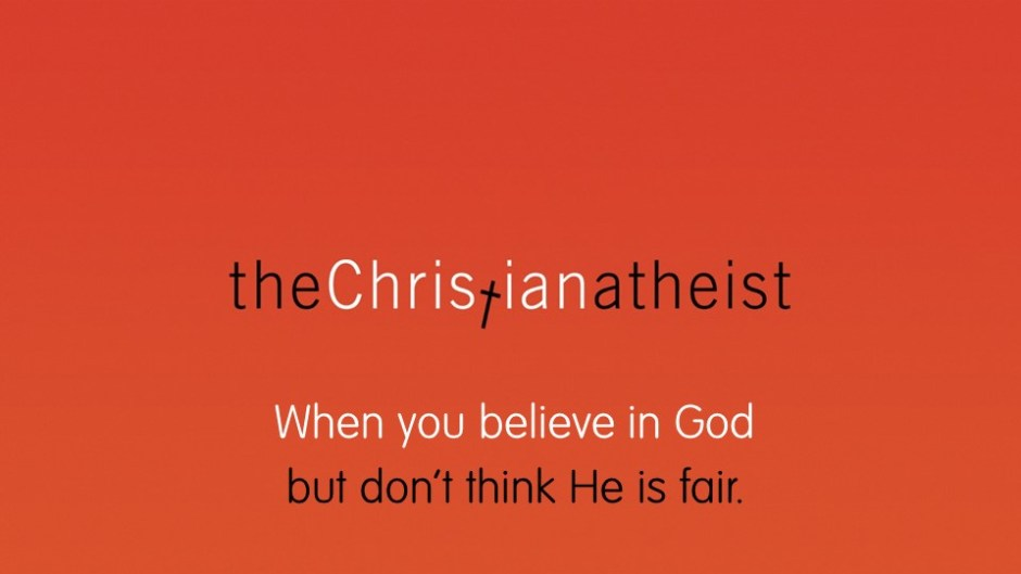 the christian atheist don t think god is fair covenant