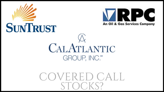 RPC Inc, SunTrust Banks,  CalAtlantic Group Covered Call Basics