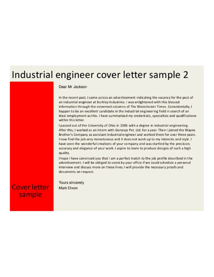 cover letter industrial engineering The first paragraph of your cover letter should detail the job you are applying for,  and  with a bachelor's degree in industrial engineering from bristol university.