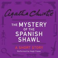 Mystery of the Spanish Shawl: A Short Story Audio book by ...