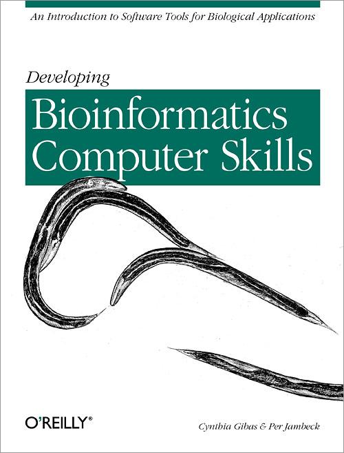 Developing Bioinformatics Computer Skills - O\u0027Reilly Media - computer software skills