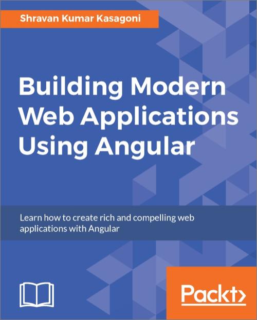 Building Modern Web Applications Using Angular - O\u0027Reilly Media