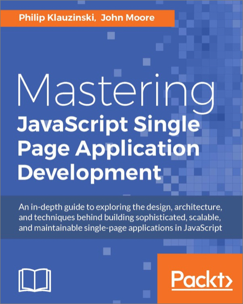 Mastering JavaScript Single Page Application Development - O\u0027Reilly