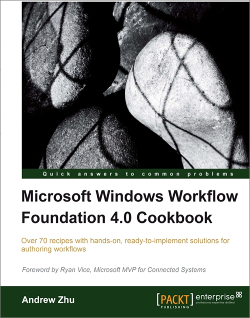 Microsoft Windows Workflow Foundation 40 Cookbook - O\u0027Reilly Media