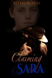 Claiming Sara by R.D. Yarbrough