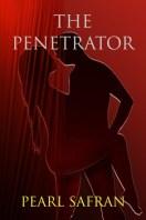 The Penetrator by Pearl Safran