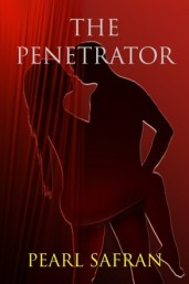The Penetrator by Pearl Safran