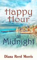 Happy Hour at Midnight by Diana Reed Morris