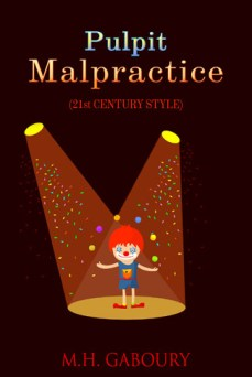 Pulpit Malpractice by Mark Gaboury. I also formatted it.